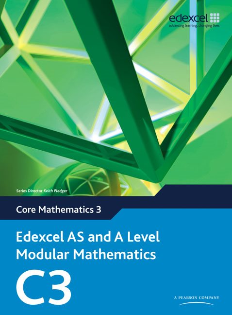 Edexcel AS and A Level Modular Mathematics Core Mathematics 3 C3 2008 spec