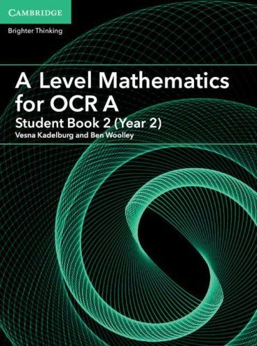 A Level Mathematics for OCR A Student Book 2 (Year 2)